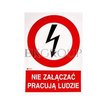 Tabliczka ostrzegawcza /NIE ZAŁĄCZAĆ PRACUJA LUDZIE 148X210/ 2EZA/Q4/F-182902