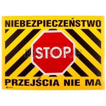 Tabliczka ostrzegawcza /Niebezpieczeństwo Stop Przejścia nie ma 250x350/ B28/L/P-182869